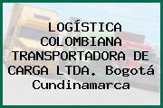 LOGÍSTICA COLOMBIANA TRANSPORTADORA DE CARGA LTDA. Bogotá Cundinamarca