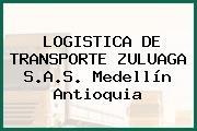 LOGISTICA DE TRANSPORTE ZULUAGA S.A.S. Medellín Antioquia