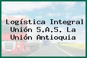 Logística Integral Unión S.A.S. La Unión Antioquia