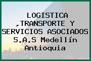 LOGISTICA ,TRANSPORTE Y SERVICIOS ASOCIADOS S.A.S Medellín Antioquia