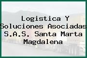 Logistica Y Soluciones Asociadas S.A.S. Santa Marta Magdalena