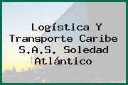 Logística Y Transporte Caribe S.A.S. Soledad Atlántico