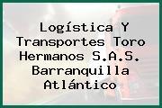 Logística Y Transportes Toro Hermanos S.A.S. Barranquilla Atlántico