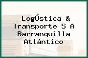 LogÚstica & Transporte S A Barranquilla Atlántico