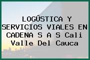LOGÚSTICA Y SERVICIOS VIALES EN CADENA S A S Cali Valle Del Cauca