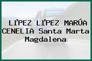 LµPEZ LµPEZ MARÚA CENELIA Santa Marta Magdalena