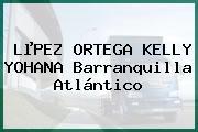 LµPEZ ORTEGA KELLY YOHANA Barranquilla Atlántico