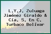 L.Y.J. Zuluaga Jiménez Giraldo & Cía. S. En C. Turbaco Bolívar