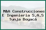 M&A Construcciones E Ingenieria S.A.S Tunja Boyacá