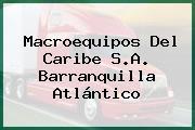 Macroequipos Del Caribe S.A. Barranquilla Atlántico