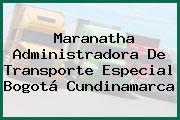 Maranatha Administradora De Transporte Especial Bogotá Cundinamarca