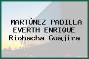 MARTÚNEZ PADILLA EVERTH ENRIQUE Riohacha Guajira
