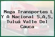 Mega Transportes L Y A Nacional S.A.S. Tuluá Valle Del Cauca