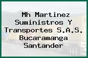Mh Martinez Suministros Y Transportes S.A.S. Bucaramanga Santander