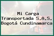 Mi Carga Transportada S.A.S. Bogotá Cundinamarca