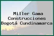 Miller Gama Construcciones Bogotá Cundinamarca