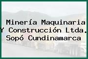 Minería Maquinaria Y Construcción Ltda. Sopó Cundinamarca