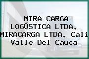 MIRA CARGA LOGÚSTICA LTDA. MIRACARGA LTDA. Cali Valle Del Cauca
