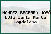 MÕNDEZ BECERRA JOSÕ LUIS Santa Marta Magdalena