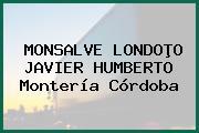 MONSALVE LONDOÞO JAVIER HUMBERTO Montería Córdoba