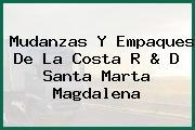 Mudanzas Y Empaques De La Costa R & D Santa Marta Magdalena