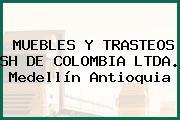 MUEBLES Y TRASTEOS SH DE COLOMBIA LTDA. Medellín Antioquia