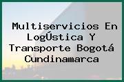 Multiservicios En LogÚstica Y Transporte Bogotá Cundinamarca