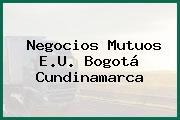 Negocios Mutuos E.U. Bogotá Cundinamarca