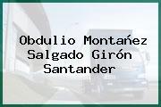 Obdulio Montañez Salgado Girón Santander