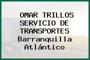 OMAR TRILLOS SERVICIO DE TRANSPORTES Barranquilla Atlántico
