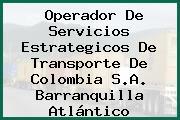 Operador De Servicios Estrategicos De Transporte De Colombia S.A. Barranquilla Atlántico