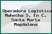 Operadora Logistica Mahecha S. En C. Santa Marta Magdalena