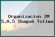 Organizacion 2M S.A.S Ibagué Tolima