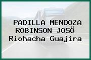 PADILLA MENDOZA ROBINSON JOSÕ Riohacha Guajira