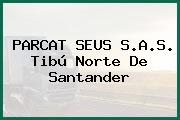 PARCAT SEUS S.A.S. Tibú Norte De Santander