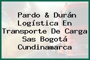Pardo & Durán Logística En Transporte De Carga Sas Bogotá Cundinamarca