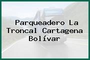 Parqueadero La Troncal Cartagena Bolívar