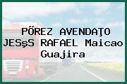 PÕREZ AVENDAÞO JESºS RAFAEL Maicao Guajira