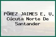 PÕREZ JAIMES E. U. Cúcuta Norte De Santander