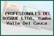 PROFESIONALES DEL BOSQUE LTDA. Yumbo Valle Del Cauca