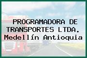 PROGRAMADORA DE TRANSPORTES LTDA. Medellín Antioquia