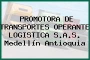 PROMOTORA DE TRANSPORTES OPERANTE LOGISTICA S.A.S. Medellín Antioquia