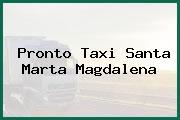 Pronto Taxi Santa Marta Magdalena