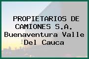 PROPIETARIOS DE CAMIONES S.A. Buenaventura Valle Del Cauca