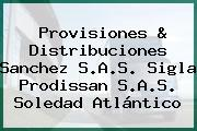 Provisiones & Distribuciones Sanchez S.A.S. Sigla Prodissan S.A.S. Soledad Atlántico