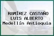 RAMÍREZ CASTAÑO LUIS ALBERTO Medellín Antioquia