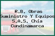 R.B. Obras Suministro Y Equipos S.A.S. Chía Cundinamarca