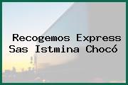 Recogemos Express Sas Istmina Chocó