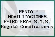RENTA Y MOVILIZACIONES PETROLERAS S.A.S. Bogotá Cundinamarca