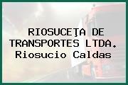 RIOSUCEÞA DE TRANSPORTES LTDA. Riosucio Caldas